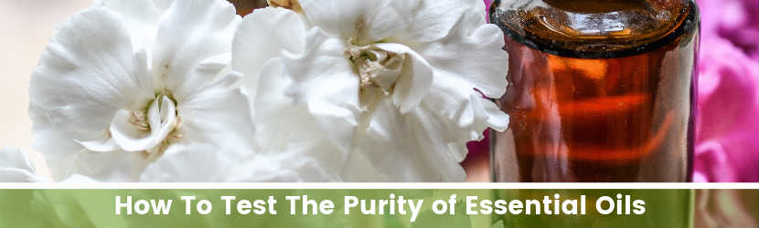 How To Test The Purity of Essential Oils