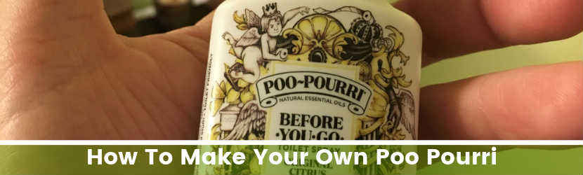 How To Make Your Own Poop Pourri