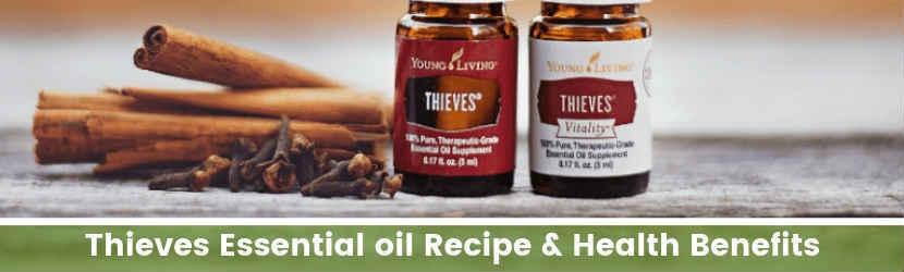 Thieves Essential Oil Recipe & Health Benefits
