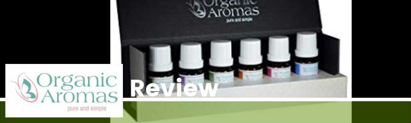 Organic Aromas Essential Oils Reviews